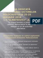 Saptamina dedicata comemorarii victemilor Holocaustului 25-25 ianuarie 2016.pptx