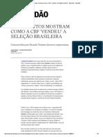 Documentos Mostram Como a CBF 'Vendeu' a Seleção Brasileira - Esportes - Estadão