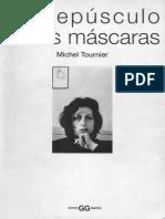 """Tournier, Michel """"El Crepúsculo de Las Máscaras """""""