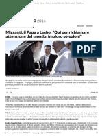 Migranti, Il Papa a Lesbo_ _Qui Per Richiamare Attenzione Del Mondo, Imploro Soluzioni_ - Repubblica