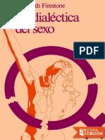 Dialéctica Del Sexo - Shulamith Firestone