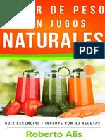 Como Bajar de Peso Con Jugos Naturales - Roberto Alis