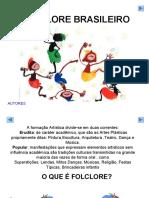 Cultura Brasileira - FOLCLORE BRASILEIRO