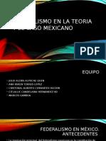 Federalismo en La Teoria y El Caso Mexicano