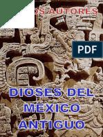 Autores Varios, Dioses del Mexico Antiguo.pdf