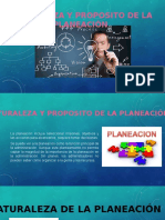 Naturaleza y Proposito de La Planeación.