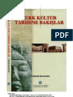 TÜRK KÜLTÜR TARİHİNE BAKIŞLAR-TUNCER BAYKARA