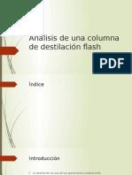 Analisis de Una Columna de Destilaci ón Flash