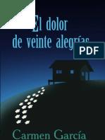 El dolor de veinte alegrías - novela de Carmen García