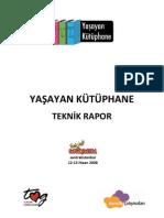 2008 GePGeNç Festival, Yaşayan Kütüphane Teknik Raporu