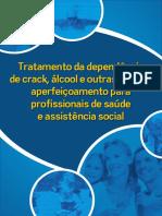 Tratamento da dependência de crack, álcool e outras drogas aperfeiçoamento para profissionais de saúde e assistência social.pdf