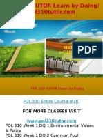 POL 310 TUTOR Learn by Doing- Pol310tutor.com