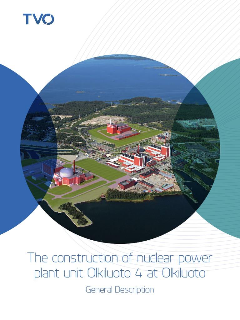 16pp.info_TheConstructionOfNuclearPowerPlantUnitOlkiluoto4-16pp-TVO Yleispiirteinen Selvitys en ...