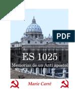 ES 1025 o las Memorias de un Anti apóstol por Marie Carré.pdf