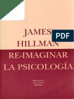 Hillman, James - Reimaginar La Psicologia