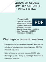 SLOWDOWN OF GLOBAL ECONOMY; OPPORTUNITY FOR INDIA & CHINA
