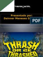 Thrash Metal ( LO QUE MAS ME GUSTA)
