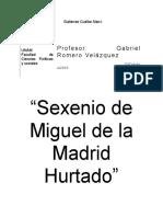 Sexenio de la Madrid Hurtado