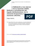 Diego Alberto (2013). Maurice Halbwachs y Los Marcos Sociales de La Memoria (1925). Defensa y Actualizacion Del Legado Durkheimniano de l (..) (1)