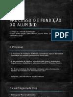 Processo de Fundição Do Alumínio
