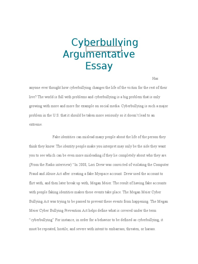 argumentative essay on cyber bullying Read social media & cyber bullying from the story social media & cyber bullying - a persuasive essay by semwriter by semwriter (s liz) with 7,133 reads persu.