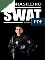Um Brasileiro Na Swat - Ana Ligia Lira