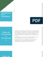 Infraestrutura de Redes, Equipamentos e Arquitetura