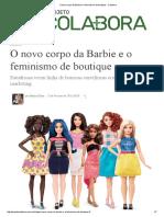 O Novo Corpo Da Barbie e o Feminismo de Boutique - Colabora