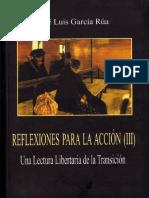 García Rúa, José Luis - Reflexiones Para La Acción III (Una Lectura Libertaria de La Transición)