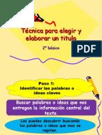 Técnica Para Elegir y Elaborar Un Titulo