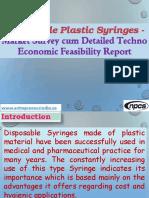 Disposable Plastic Syringes - Market Survey cum Detailed Techno Economic Feasibility Report