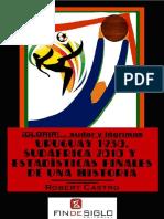 Uruguay 1930 Sudafrica 2010 y Estadisticas Finales de Una Historia