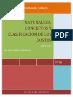 CAPITULO 1 NATURALEZA, CONCEPTOS Y CLASIFICACIÓN DE LOS COSTOS