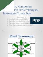 Kelompok 5. Pengertian, Komponen, Dan Perkembangan Taksonomi Tumbuhan