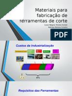 Materiais Usados Para Fabricação de Ferramentas de Corte