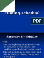 Filming Schedual