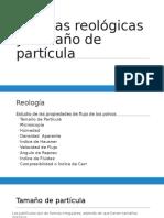 Pruebas Reológicas y Tamaño de Partícula