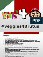 ENG4569 Pecha Kucha Veggies4Brutus Power Point Presentation