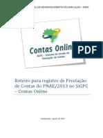 Roteiro de Registro Da Prestacao de Contas Sigpc - Contas Online - Pnae a Partir de 2013