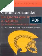 Alexander Caroline-La Guerra Que Mato a Aquiles
