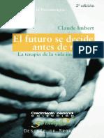 El Futuro Se Decide Antes de Nacer, La Terapia de La Vida Intrauterina, Un Método Que Revoluciona La Psicoterapia (2a. Ed.)