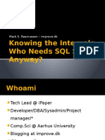 Knowing the Internals - Who Needs SQL Server Anyway - Mark Rasmussen