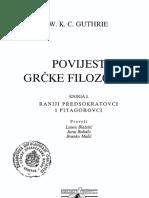 (I) W. K. C. Guthrie-Povijest Grčke Filozofije. Raniji Predsokratovci i Pitagorovci-Naklda Jurčić (2007)