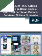 +62896-3925-4520 Katalog Perhiasan Mutiara Lombok, Jual 1 Set Perhiasan Mutiara, Perhiasan Mutiara Di Jakarta.pptx