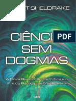 Ciência Sem Dogmas - Rupert Sheldrake