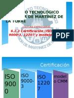 6.2.3 Certificación (ISO 9000, 9000-3, 12207 y Modelo CMM).