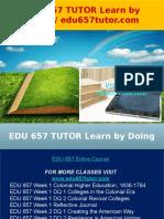 EDU 657 TUTOR Learn by Doing - Edu657tutor.com