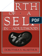 Birth of a Self in Adulthood - Dorothea s Mcarthur Ph d