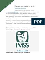 Conoce Los Beneficios Que Da El IMSS
