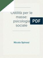 Nicola Spinosi - Ostilità per le masse. Presentazione di alcuni maestri della psicologia sociale.